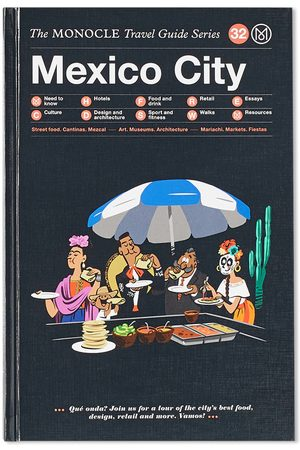 Publications The Monocle Travel Guide: Mexico City