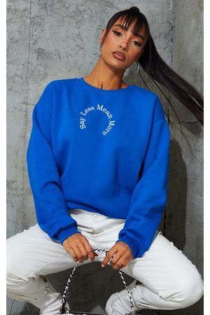 PRETTYLITTLETHING Royal Say Less Mean More Embroidered Sweatshirt